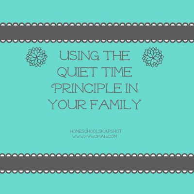 Using the Quiet Time Principle in Your Family (Our 4 Rules)
