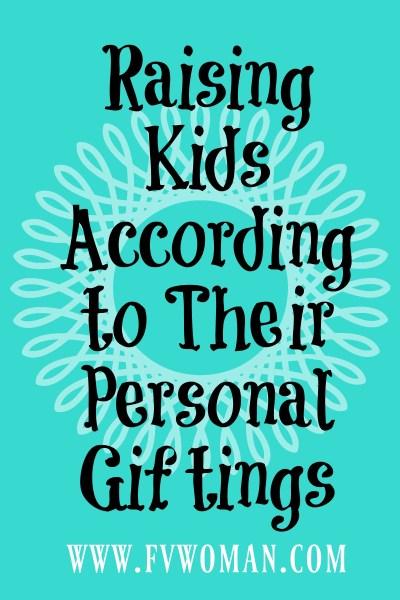 Raising Kids According to Their Giftings