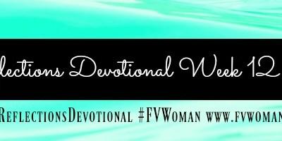 Reflections Devotional Week 12 Free