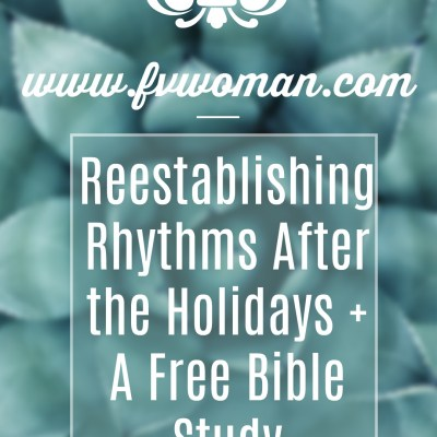 Reestablishing Rhythms After the Holidays + A Free Printable!