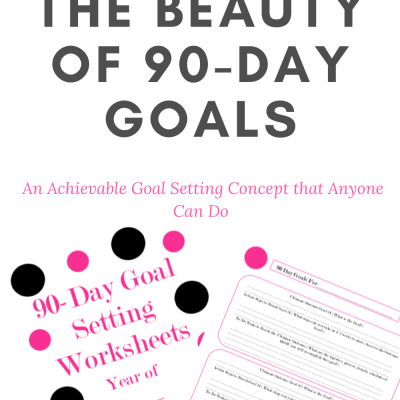 The Beauty of 90-Day Goals
