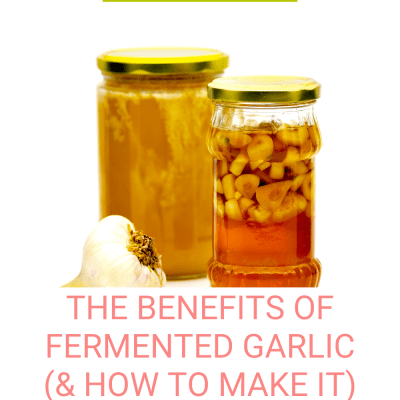 The Benefits of Fermented Garlic