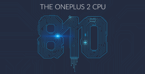 OnePlus will boast Snapdragon 810 v2.1 processor