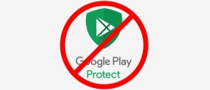 Disable Google Play Protect