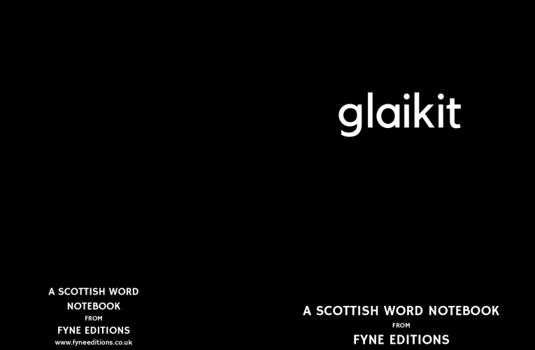 Glaikit – a Scottish words notebook