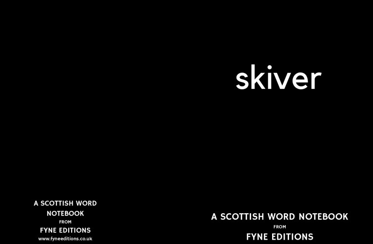 Skiver – a Scottish words notebook