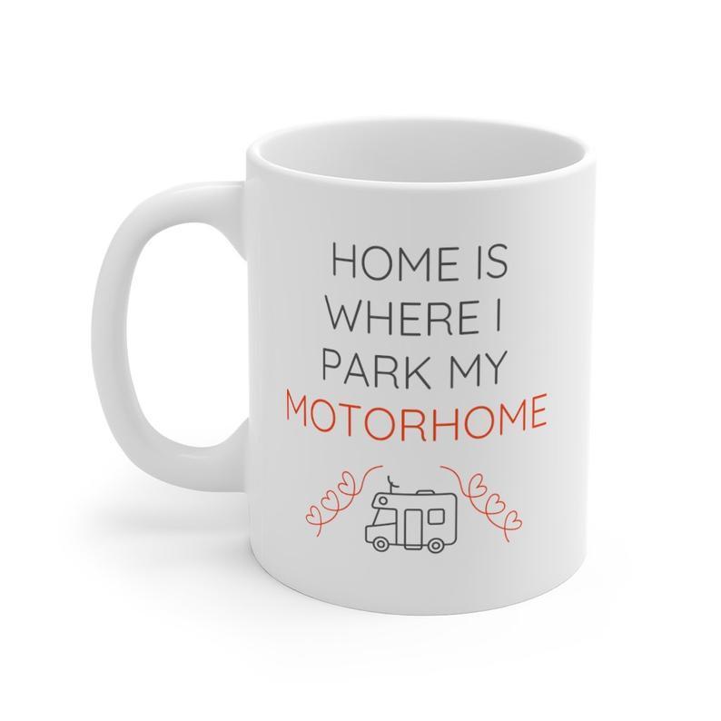 Home Is Where I Park My Motorhome Mug