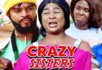Crazy Sisters Season 5 & 6 [Nollywood Movie]