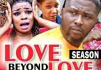 Love Beyond Love Season 7 & 8 [Nollywood Movie]