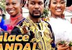 Palace Scandal Episode 5 & 6 [Nollywood Movie]