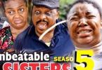 Unbeatable Sisters Season 5 & 6 [Nollywood Movie]