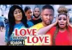 Love Beyond Love Season 5 & 6 [Nollywood Movie]