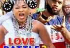 Love Battle Season 1 & 2 [Nollywood Movie]