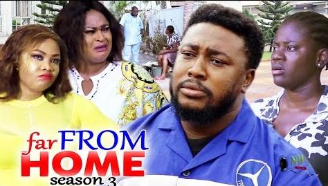 Far From Home Season 3 & 4 [Nollywood Movie]