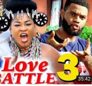 Love Battle Season 3 & 4 [Nollywood Movie]