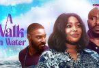 A Walk On Water – Nollywood Movie