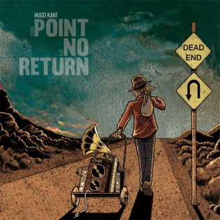 Hugo Kant- The Point Of No Return
