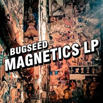 bugseed- MAGNETICS LP