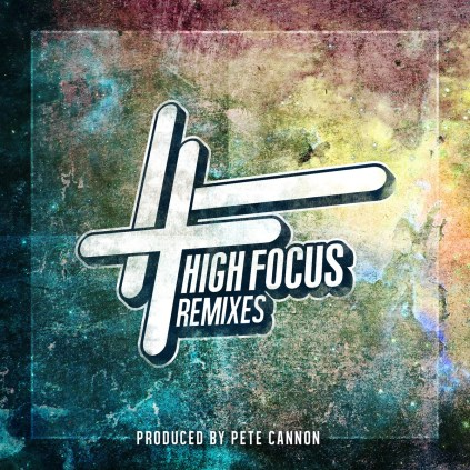 High Focus- High Focus Remixes By Pete Cannon