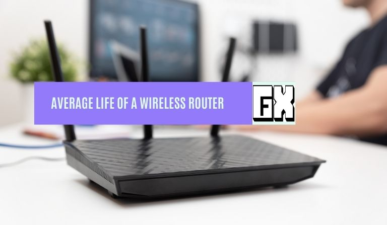 Average Life Of A Wireless Router