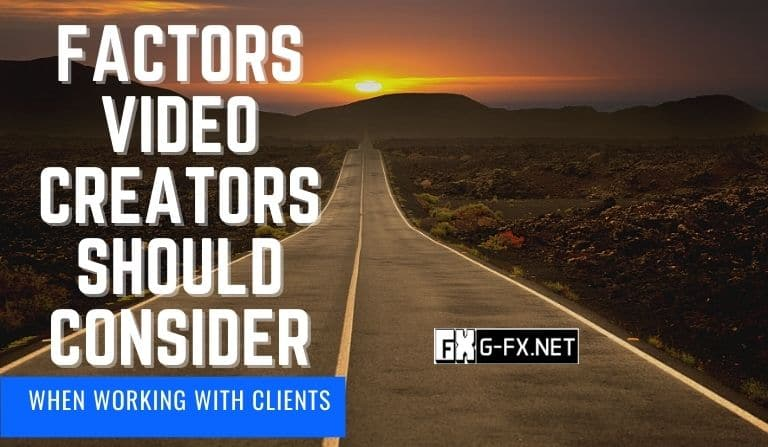 factors video creators should consider