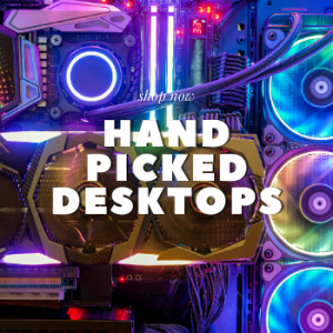 hand picked desktops