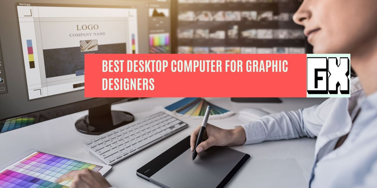 Best Desktop Computer For Graphic Designers