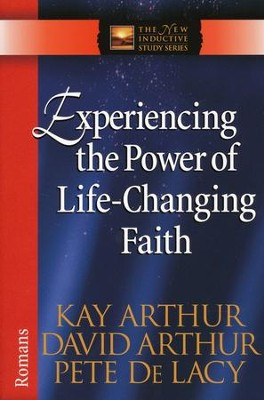 Experiencing the Power of Life-Changing Faith-Romans    -     By: Kay Arthur