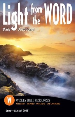 Light From the Word Daily Devotional, Summer 2016  -