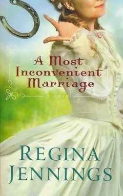 A Most Inconvenient Marriage  -     By: Regina Jennings