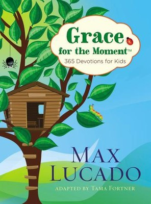Grace for the Moment: 365 Devotions for Kids   -     By: Max Lucado