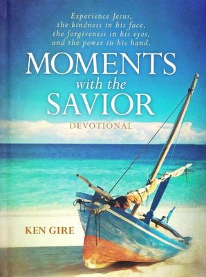 Moments with the Savior  -     By: Ken Gire