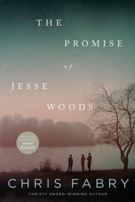 The Promise of Jesse Woods  -     By: Chris Fabry