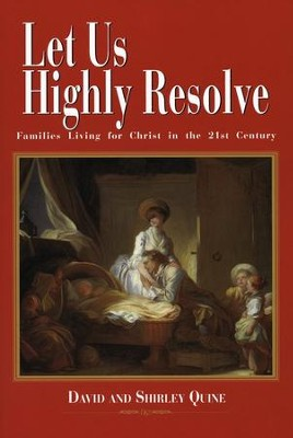 Let Us Highly Resolve - By: David Quine, Shirley Quine