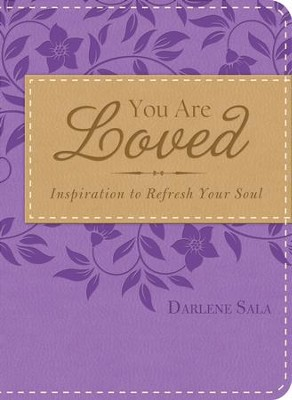 You Are Loved: Inspiration to Refresh Your Soul - eBook  -     By: Darlene Sala