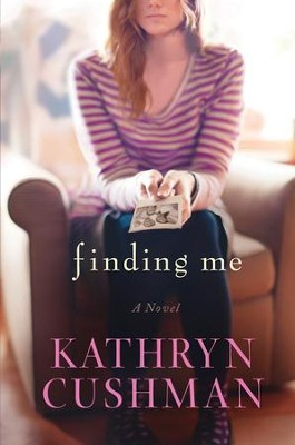 Finding Me - eBook  -     By: Kathryn Cushman