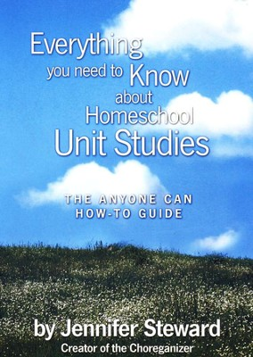 Everything You Need to Know About Homeschool Unit Studies  -     By: Jennifer Steward