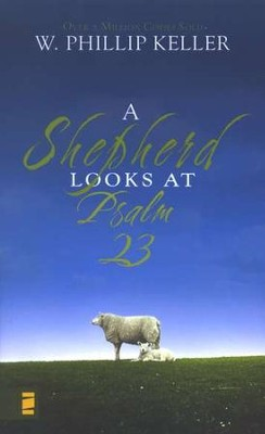 A Shepherd Looks at Psalm 23, Mass Market Edition - By: W. Phillip Keller