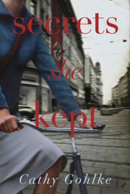 Secrets She Kept - eBook - By: Cathy Gohlke