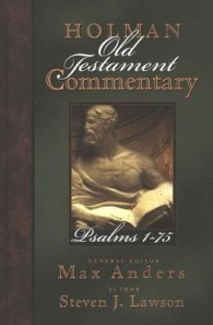 Psalms 1-75: Holman Old Testament Commentary [HOTC]   -     Edited By: Max Anders     By: Steven J. Lawson
