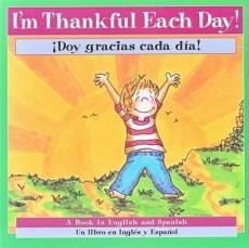 &#161Doy Gracias Cada D&#237a! Libro Biling&#252e (I'm Thankful Each Day! Bilingual Book) - By: P.K. Hallinan