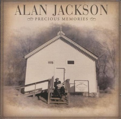 Precious Memories - By: Alan Jackson