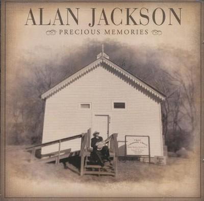 Precious Memories - By: Alan Jackson