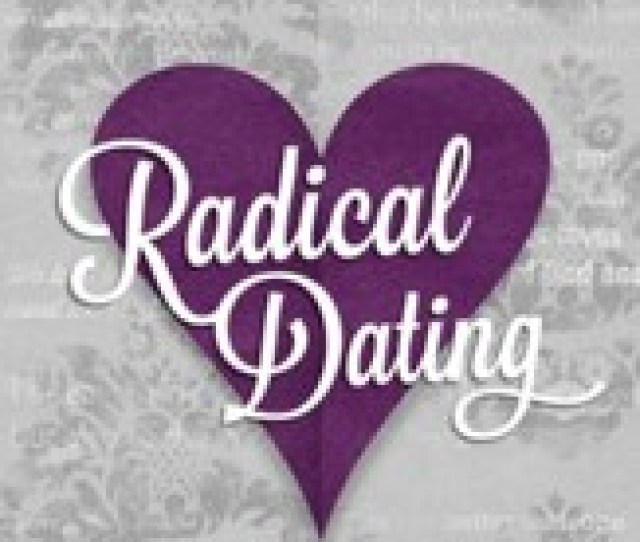 Radical Dating When God Takes Over Your Love Life Ebook