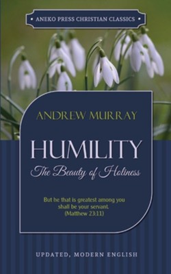 Humility  -     By: Andrew Murray
