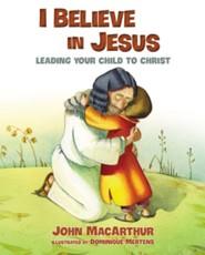 I Believe in Jesus  -     By: John F. MacArthur
