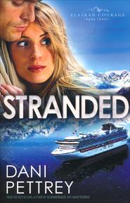 Stranded, Alaskan Courage Series #3   -<br />         By: Dani Pettrey</p> <p>