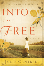 Into the Free: A Novel - eBook  -     By: Julie Cantrell