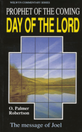 Prophet of the Coming Day of the Lord (Joel), Welwyn Commentary Series  -     By: O. Palmer Robertson