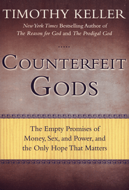 Counterfeit Gods: The Empty Promises of Money, Sex, and Power, and the Only Hope That Matters  -     By: Timothy Keller<br /><br /><br /><br />